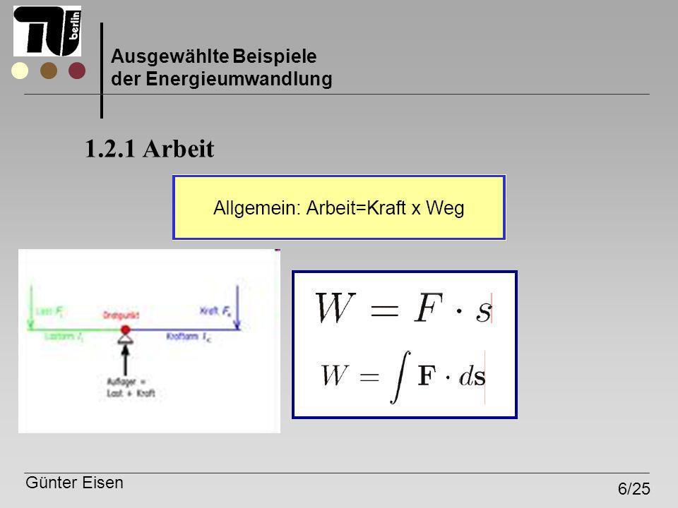 1.2.1 Arbeit Ausgewählte Beispiele der Energieumwandlung Günter Eisen