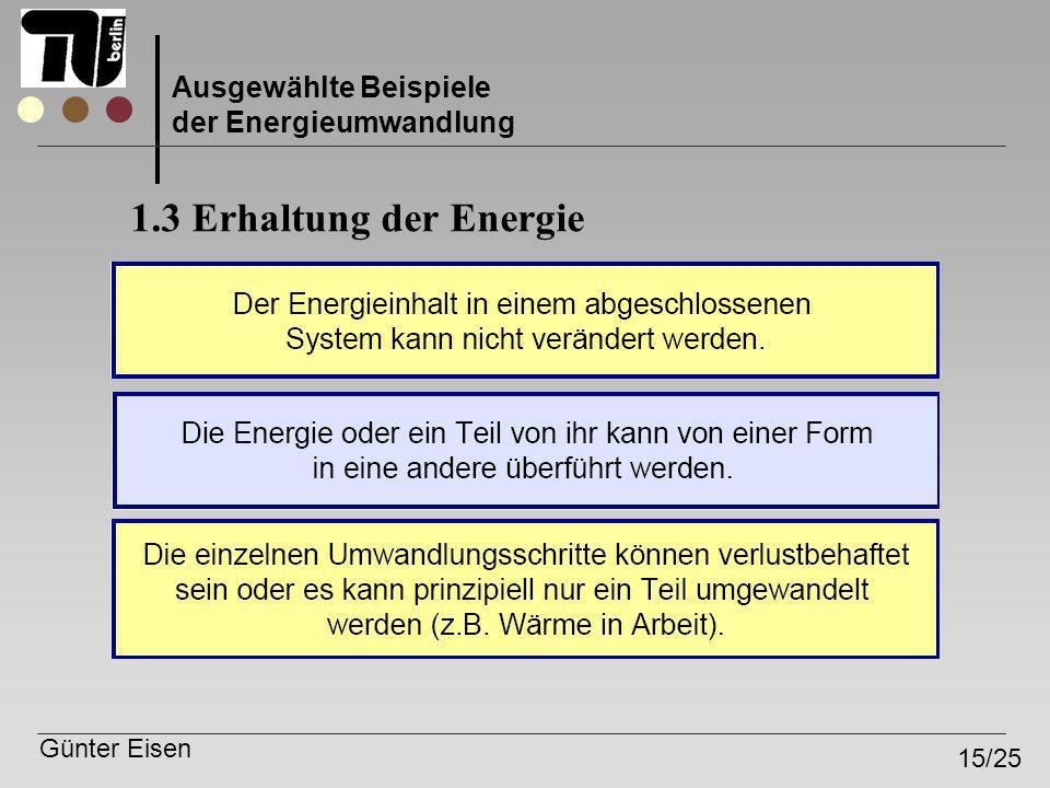 1.3 Erhaltung der Energie Ausgewählte Beispiele der Energieumwandlung