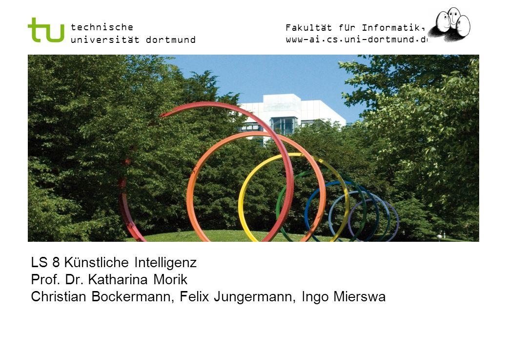 LS 8 Künstliche Intelligenz Prof. Dr