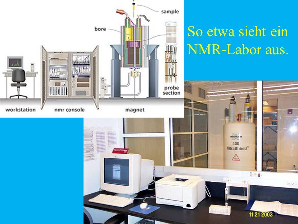 So etwa sieht ein NMR-Labor aus.