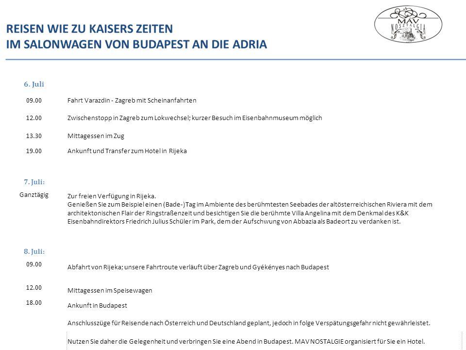 6. Juli 09.00 Fahrt Varazdin - Zagreb mit Scheinanfahrten 12.00