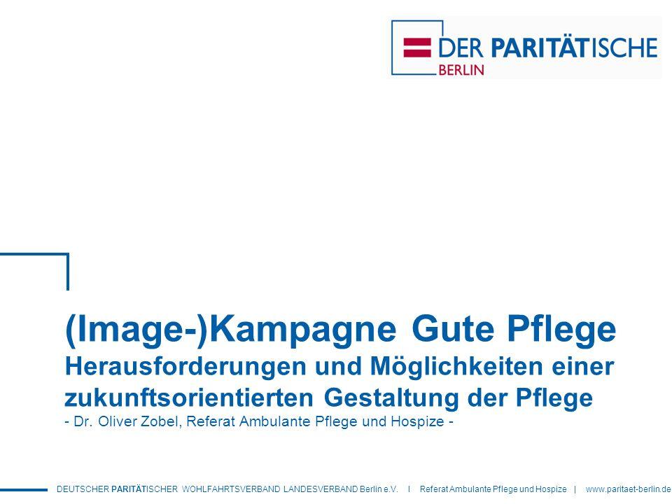 (Image-)Kampagne Gute Pflege Herausforderungen und Möglichkeiten einer zukunftsorientierten Gestaltung der Pflege - Dr.