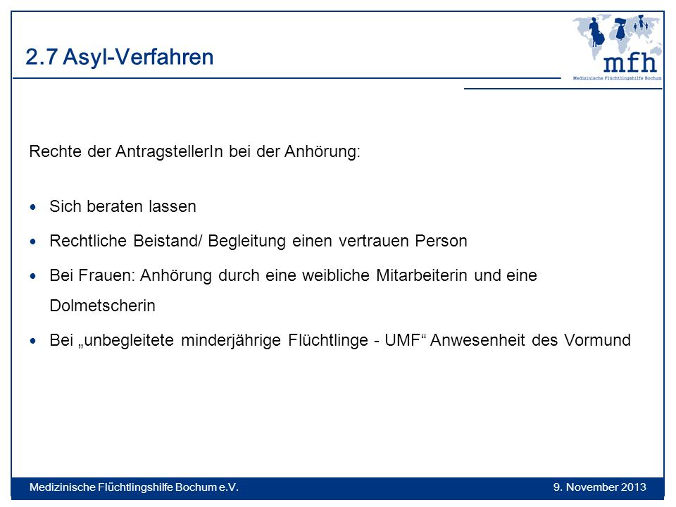 2.7 Asyl-Verfahren Rechte der AntragstellerIn bei der Anhörung: