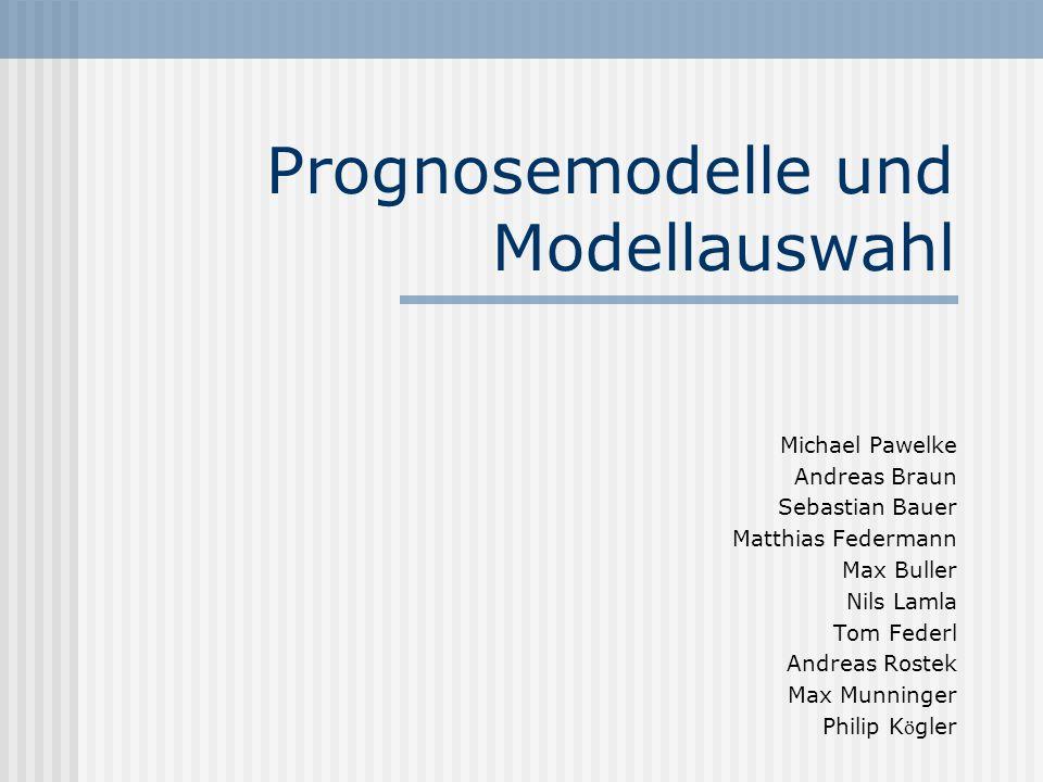 Prognosemodelle und Modellauswahl