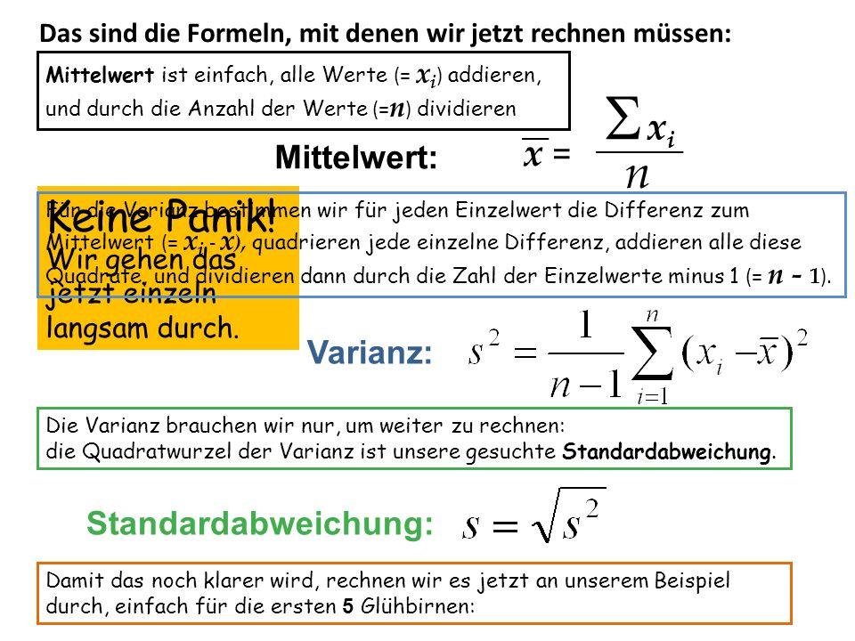 S xi n Keine Panik! x = Mittelwert: Varianz: Standardabweichung: