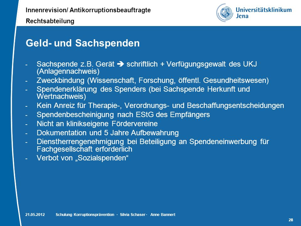 Geld- und SachspendenSachspende z.B. Gerät  schriftlich + Verfügungsgewalt des UKJ (Anlagennachweis)
