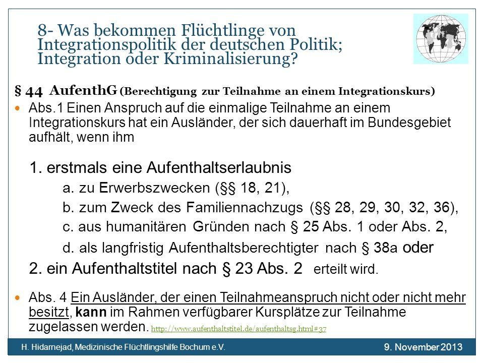 8- Was bekommen Flüchtlinge von Integrationspolitik der deutschen Politik; Integration oder Kriminalisierung