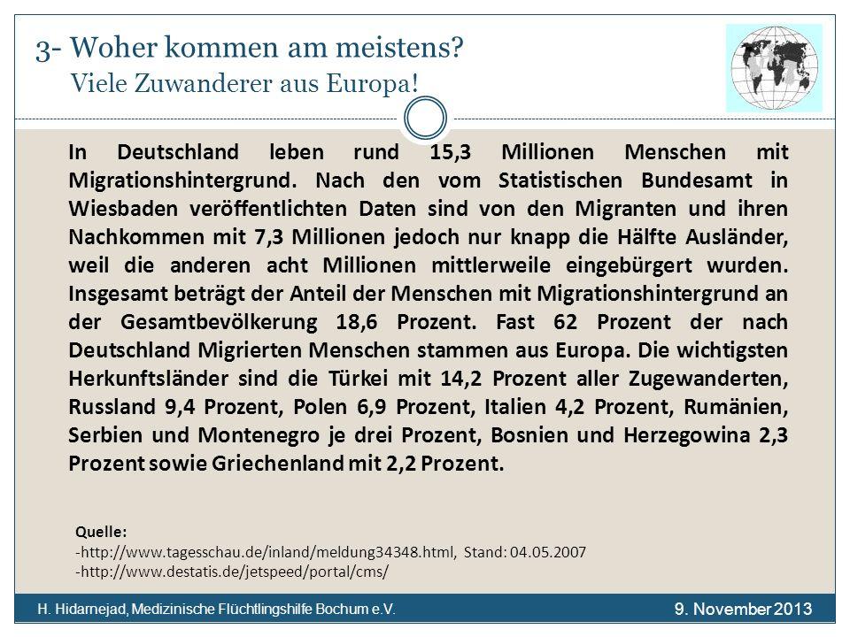 3- Woher kommen am meistens Viele Zuwanderer aus Europa!