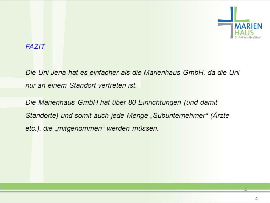 FAZITDie Uni Jena hat es einfacher als die Marienhaus GmbH, da die Uni nur an einem Standort vertreten ist.