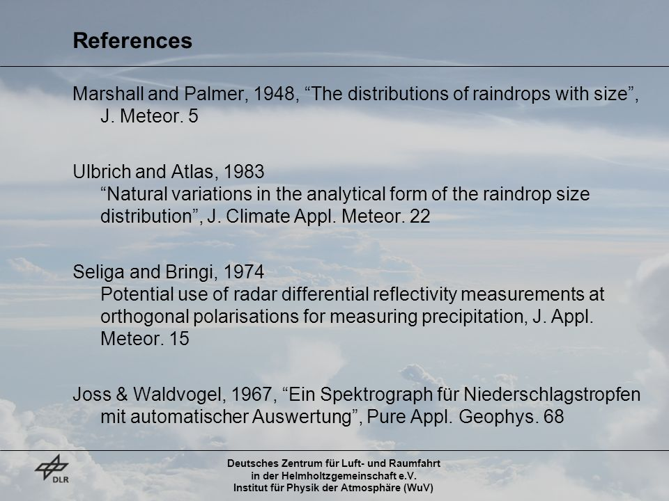 References Marshall and Palmer, 1948, The distributions of raindrops with size , J. Meteor. 5.