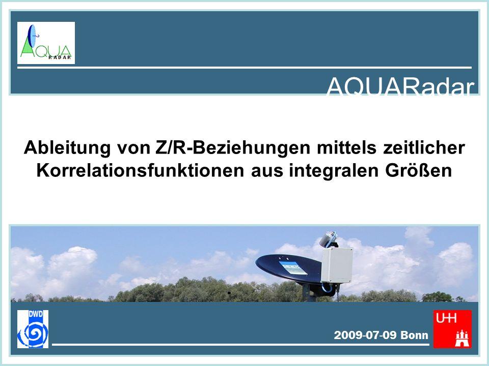 AQUARadar Ableitung von Z/R-Beziehungen mittels zeitlicher Korrelationsfunktionen aus integralen Größen.