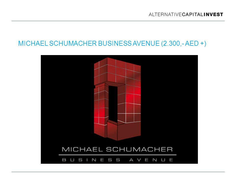 MICHAEL SCHUMACHER BUSINESS AVENUE (2.300,- AED +)