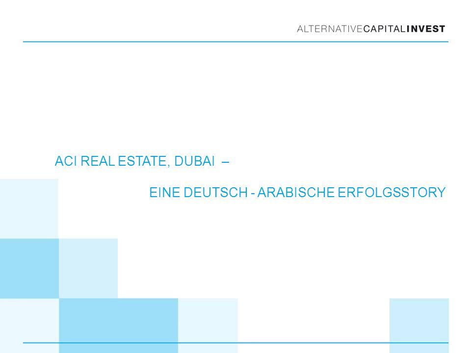 ACI REAL ESTATE, DUBAI – EINE DEUTSCH - ARABISCHE ERFOLGSSTORY