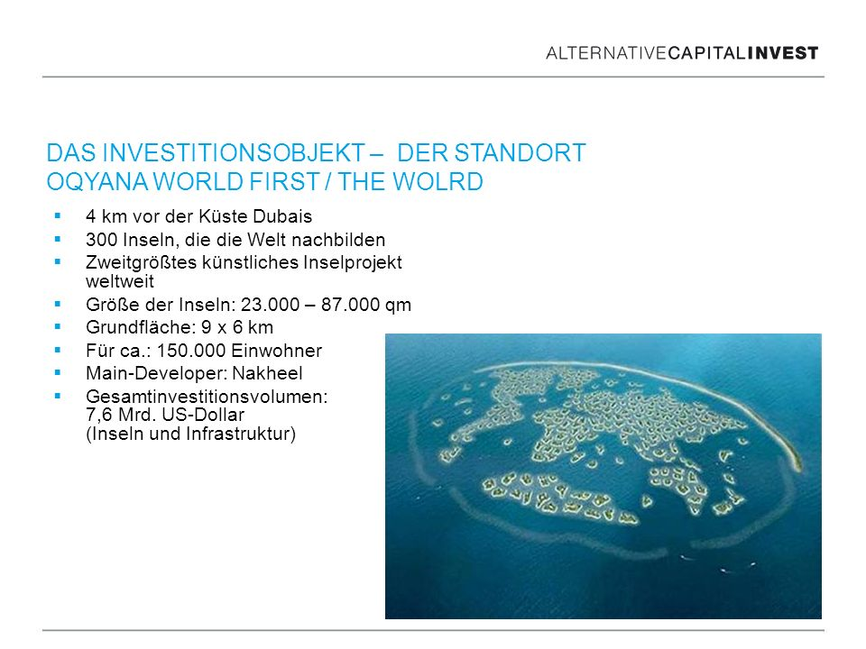 DAS INVESTITIONSOBJEKT – DER STANDORT OQYANA WORLD FIRST / THE WOLRD