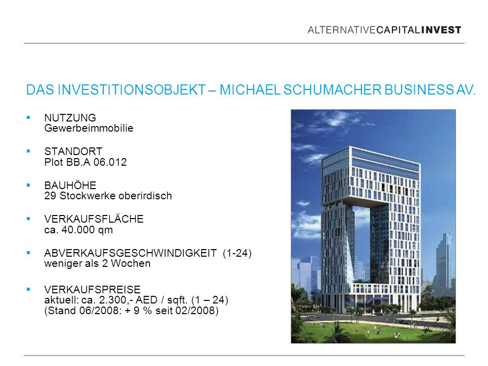 DAS INVESTITIONSOBJEKT – MICHAEL SCHUMACHER BUSINESS AV.