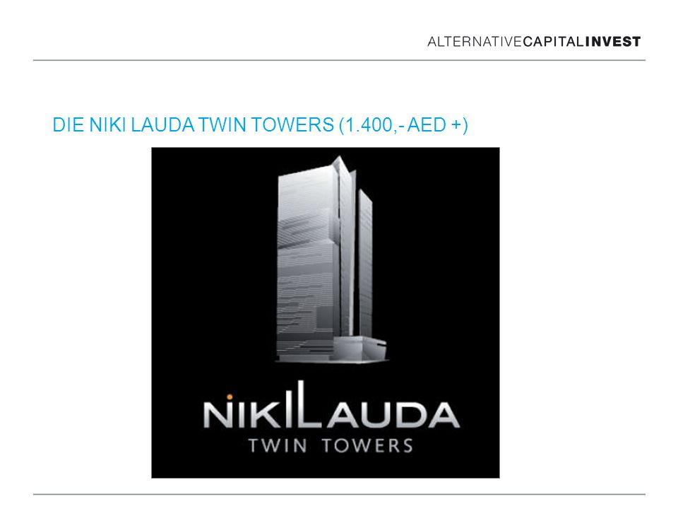 DIE NIKI LAUDA TWIN TOWERS (1.400,- AED +)