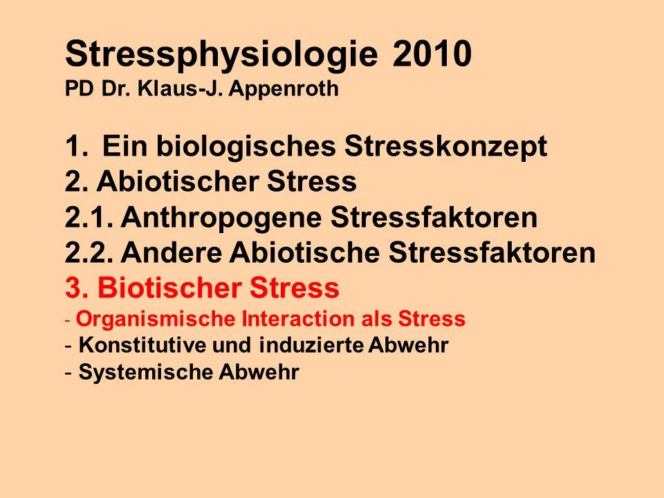 Stressphysiologie 2010 Ein biologisches Stresskonzept