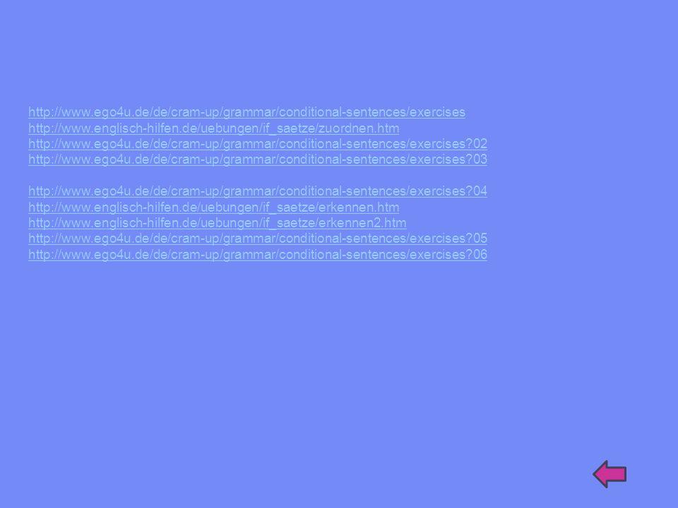 http://www.ego4u.de/de/cram-up/grammar/conditional-sentences/exercises http://www.englisch-hilfen.de/uebungen/if_saetze/zuordnen.htm.