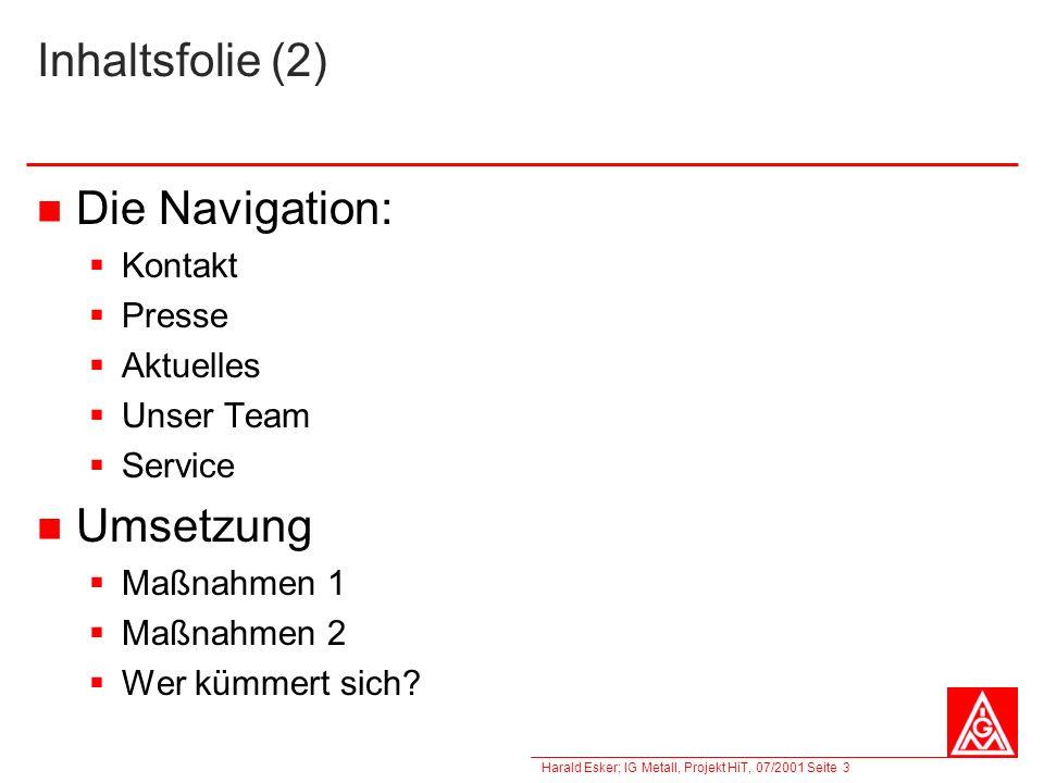 Inhaltsfolie (2) Die Navigation: Umsetzung Kontakt Presse Aktuelles