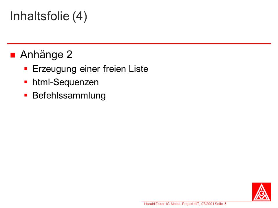 Inhaltsfolie (4) Anhänge 2 Erzeugung einer freien Liste html-Sequenzen