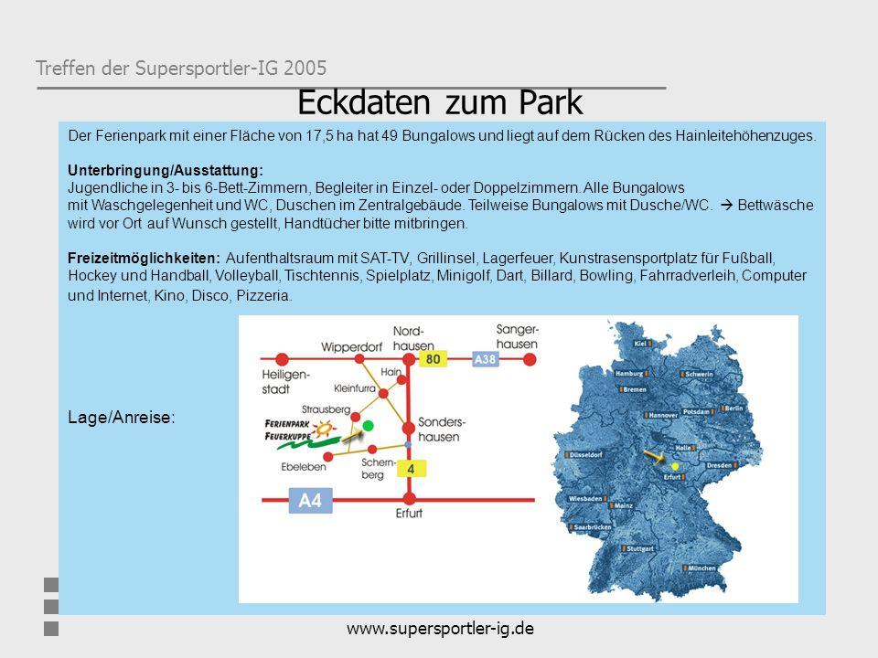 Eckdaten zum Park Lage/Anreise: www.supersportler-ig.de