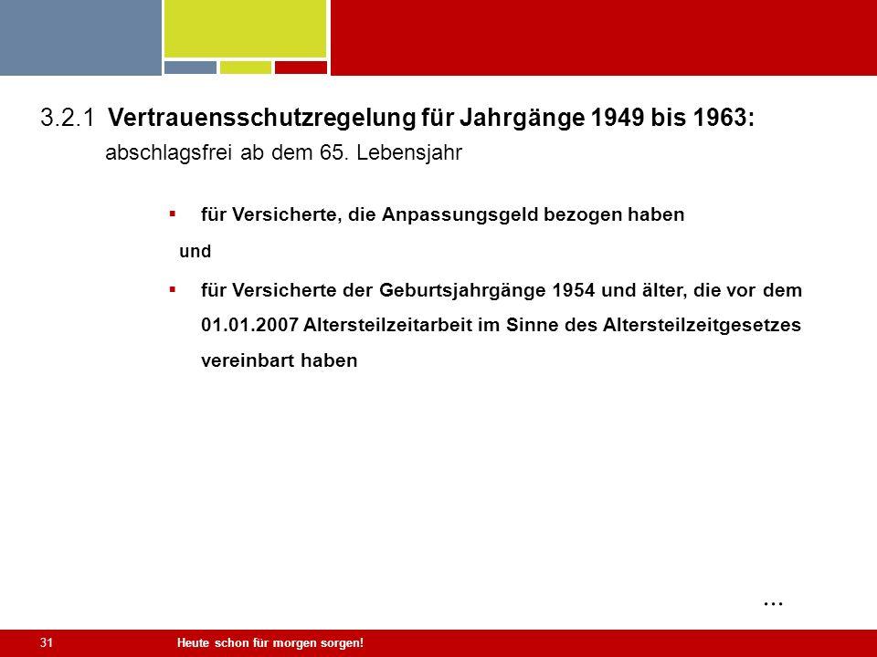 ... 3.2.1 Vertrauensschutzregelung für Jahrgänge 1949 bis 1963: