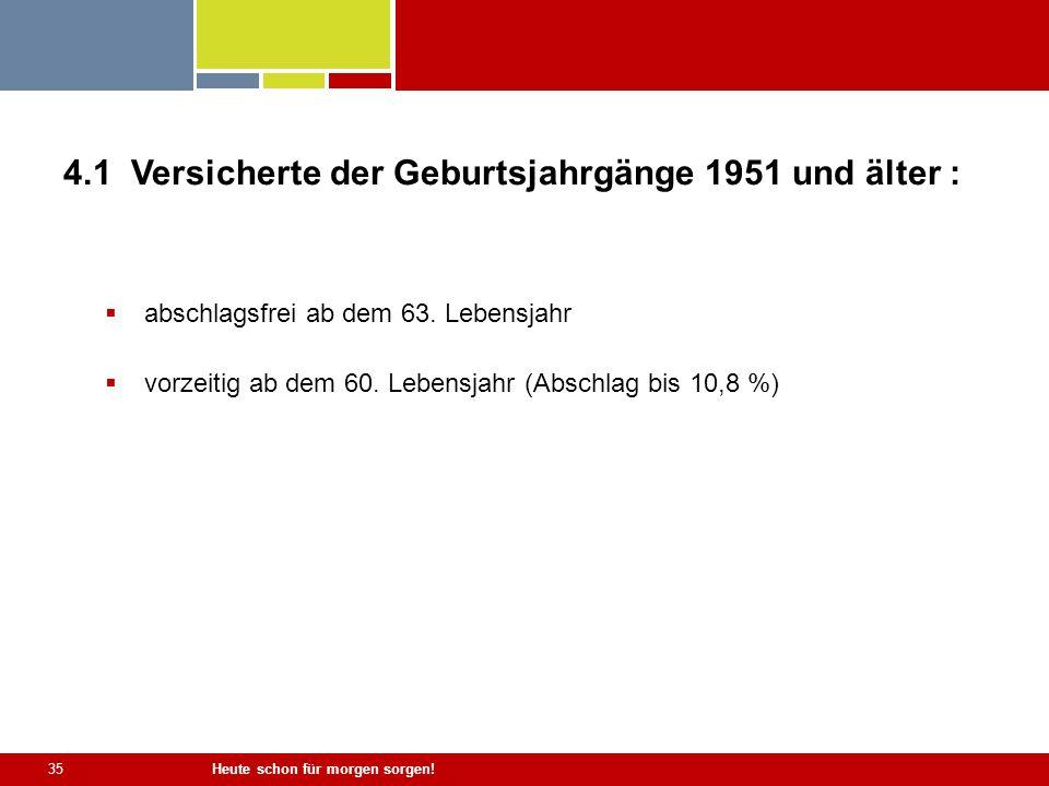 4.1 Versicherte der Geburtsjahrgänge 1951 und älter :