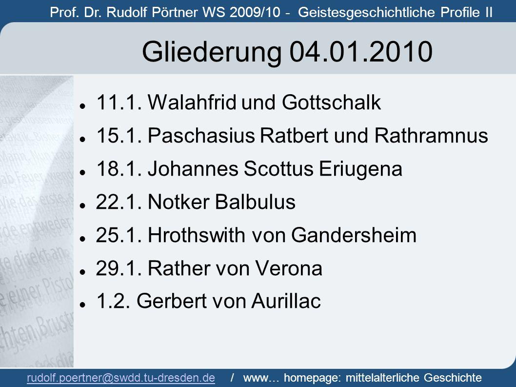 Gliederung 04.01.2010 11.1. Walahfrid und Gottschalk