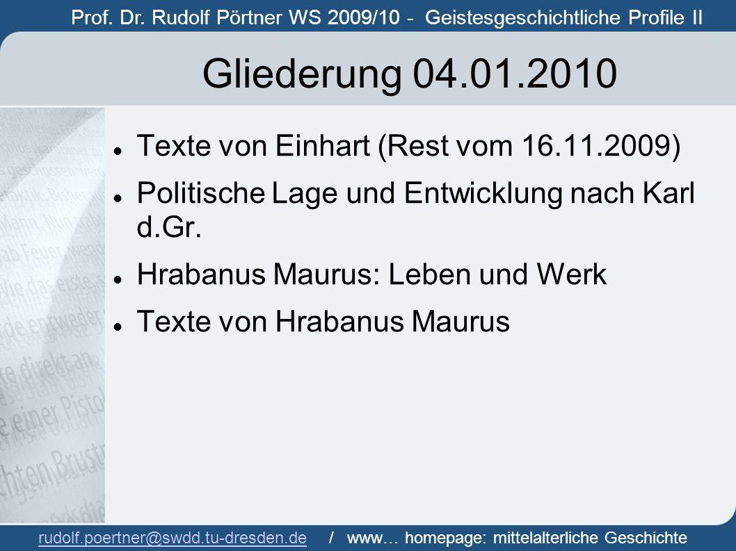 Gliederung 04.01.2010 Texte von Einhart (Rest vom 16.11.2009)