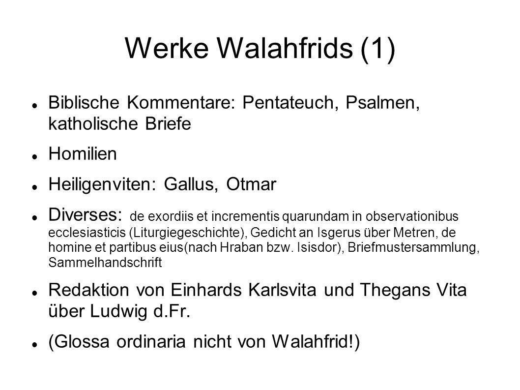 Werke Walahfrids (1) Biblische Kommentare: Pentateuch, Psalmen, katholische Briefe. Homilien. Heiligenviten: Gallus, Otmar.