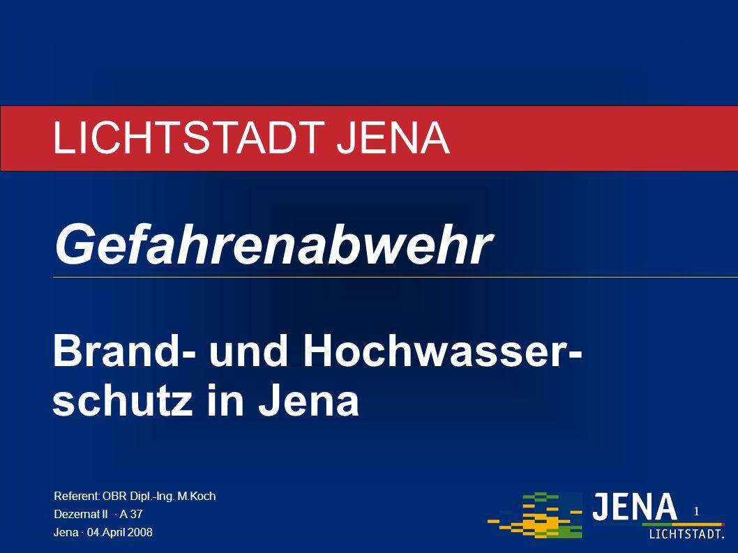 Gefahrenabwehr LICHTSTADT JENA Brand- und Hochwasser- schutz in Jena