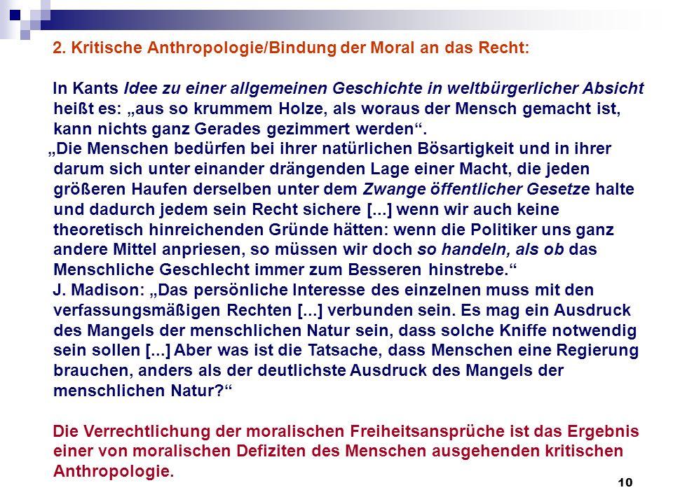 2. Kritische Anthropologie/Bindung der Moral an das Recht: