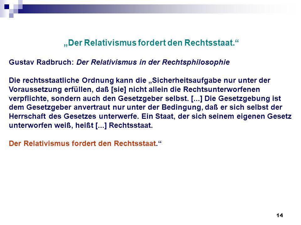 """""""Der Relativismus fordert den Rechtsstaat."""