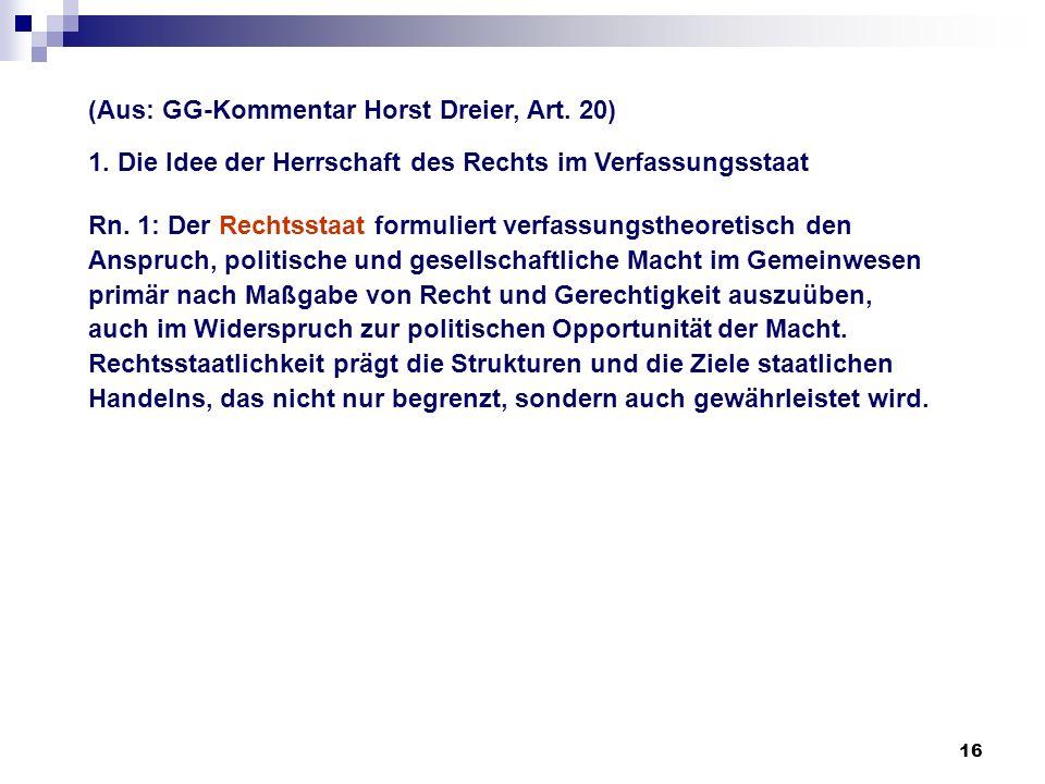 (Aus: GG-Kommentar Horst Dreier, Art. 20)