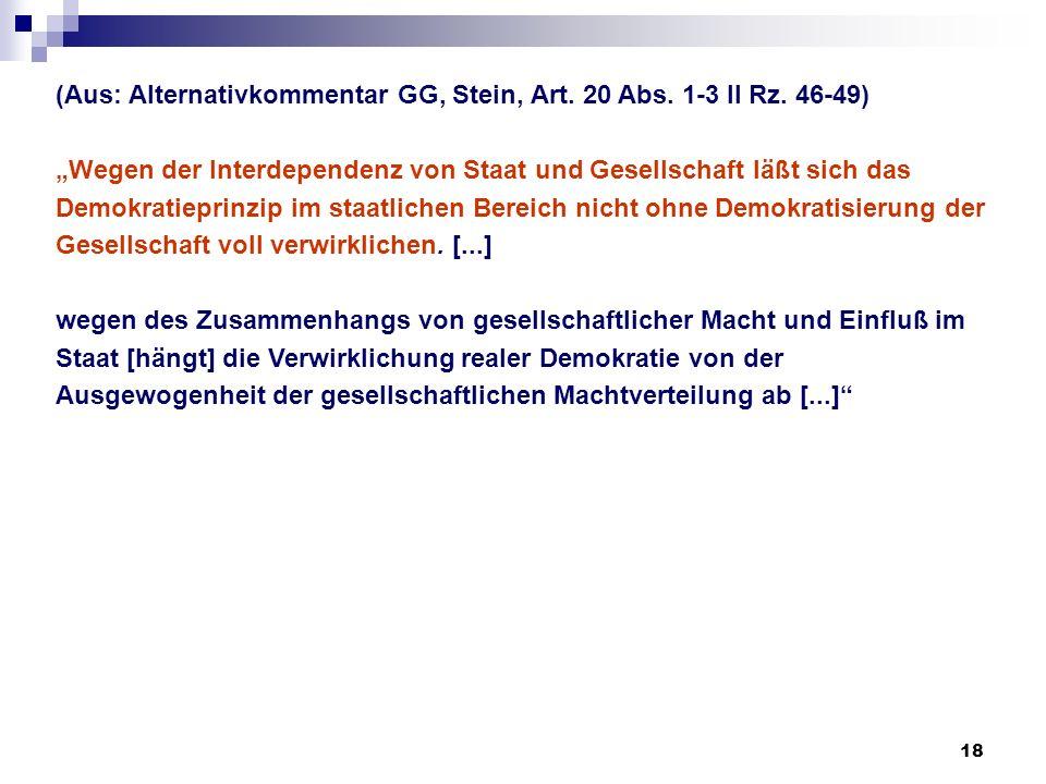 (Aus: Alternativkommentar GG, Stein, Art. 20 Abs. 1-3 II Rz. 46-49)