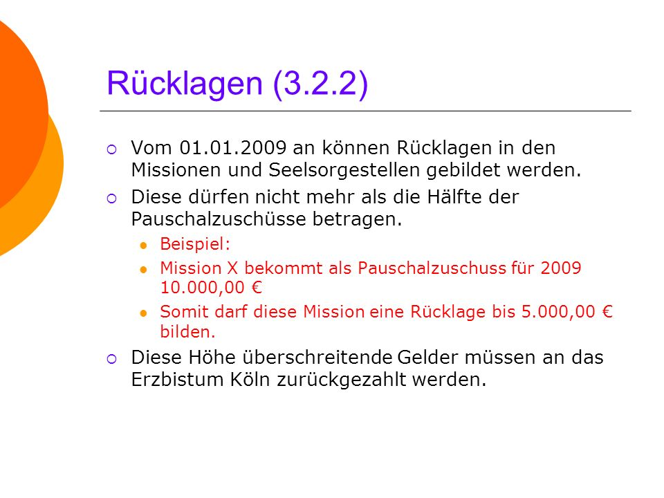 Rücklagen (3.2.2) Vom 01.01.2009 an können Rücklagen in den Missionen und Seelsorgestellen gebildet werden.