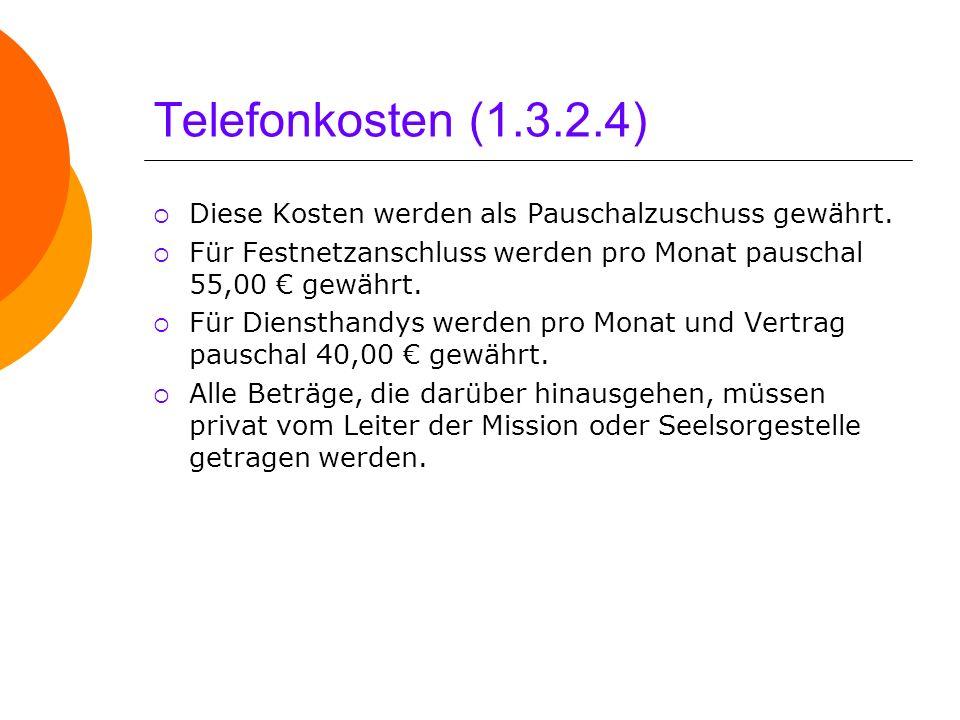 Telefonkosten (1.3.2.4)Diese Kosten werden als Pauschalzuschuss gewährt. Für Festnetzanschluss werden pro Monat pauschal 55,00 € gewährt.