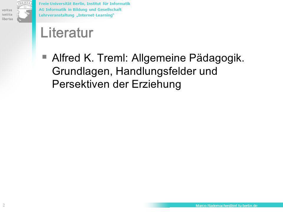 Literatur Alfred K. Treml: Allgemeine Pädagogik. Grundlagen, Handlungsfelder und Persektiven der Erziehung.