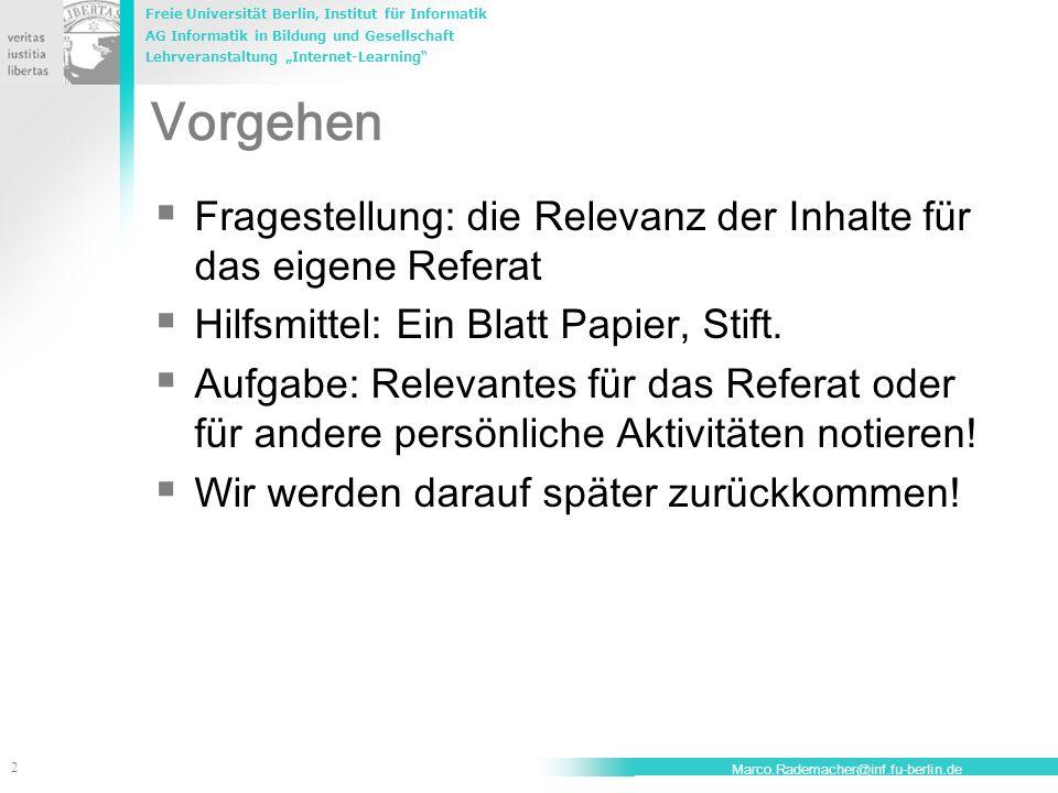 VorgehenFragestellung: die Relevanz der Inhalte für das eigene Referat. Hilfsmittel: Ein Blatt Papier, Stift.