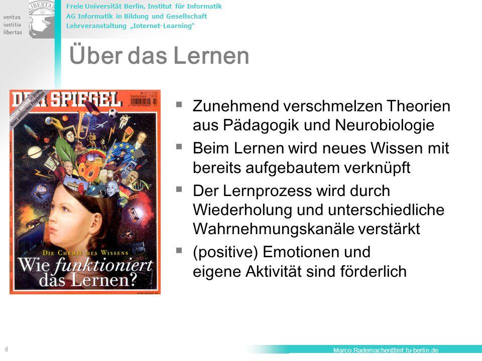 Über das Lernen Zunehmend verschmelzen Theorien aus Pädagogik und Neurobiologie. Beim Lernen wird neues Wissen mit bereits aufgebautem verknüpft.