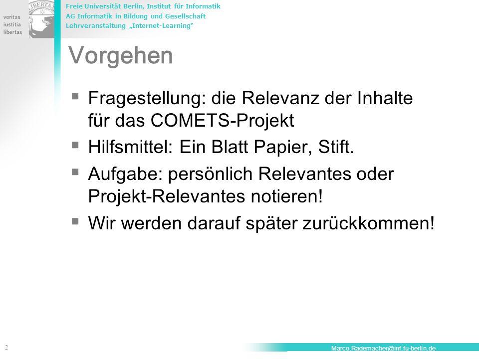 Vorgehen Fragestellung: die Relevanz der Inhalte für das COMETS-Projekt. Hilfsmittel: Ein Blatt Papier, Stift.