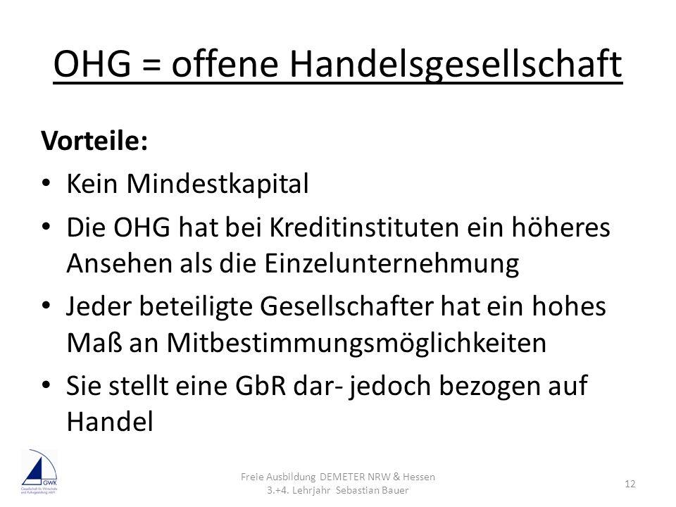 OHG = offene Handelsgesellschaft