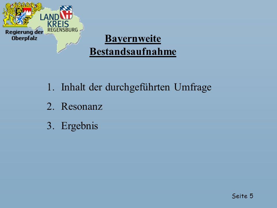 Bayernweite Bestandsaufnahme Inhalt der durchgeführten Umfrage Resonanz Ergebnis
