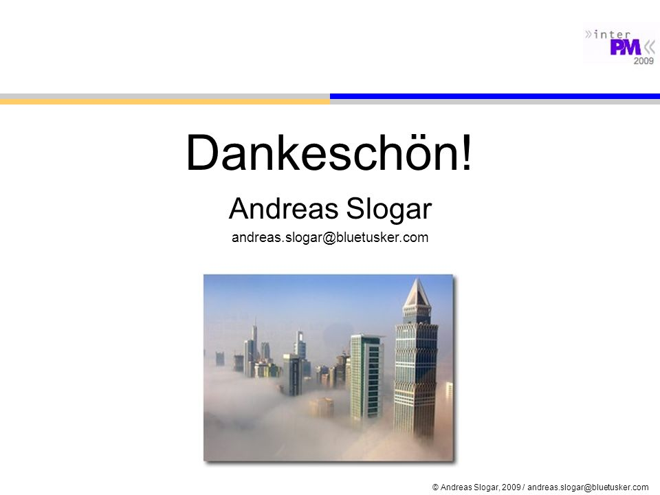 Dankeschön! Andreas Slogar andreas.slogar@bluetusker.com
