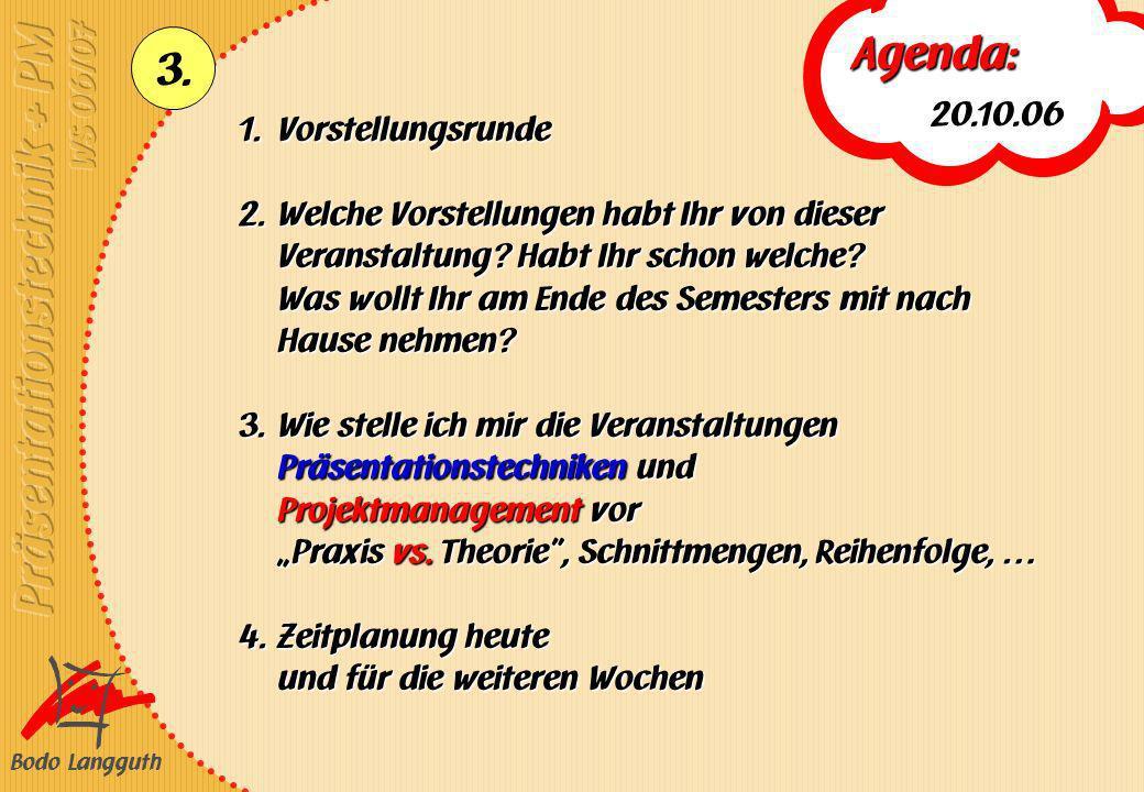 Agenda: 20.10.06 Vorstellungsrunde