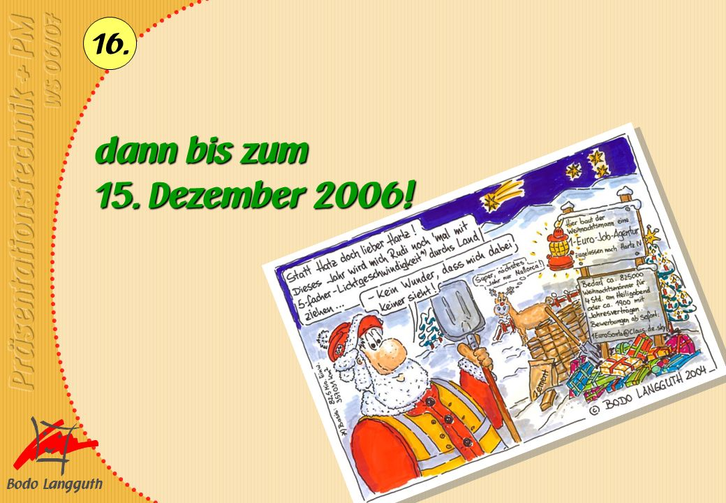 dann bis zum 15. Dezember 2006!
