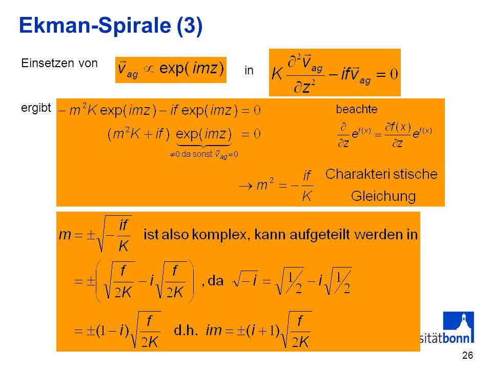 Ekman-Spirale (3) Einsetzen von ergibt in