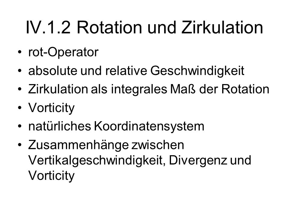 IV.1.2 Rotation und Zirkulation