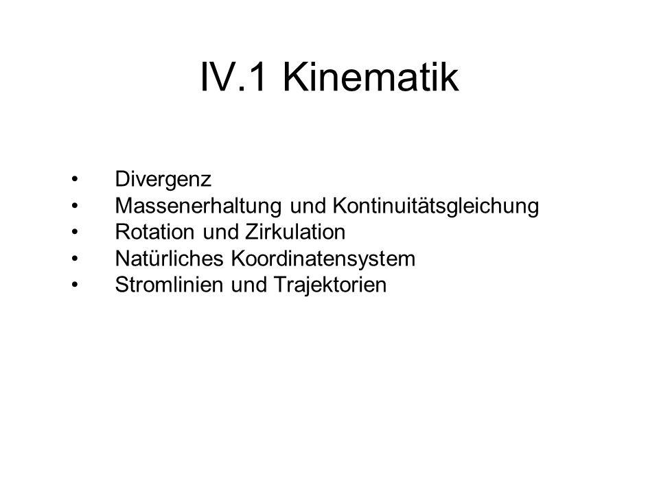 IV.1 Kinematik Divergenz Massenerhaltung und Kontinuitätsgleichung