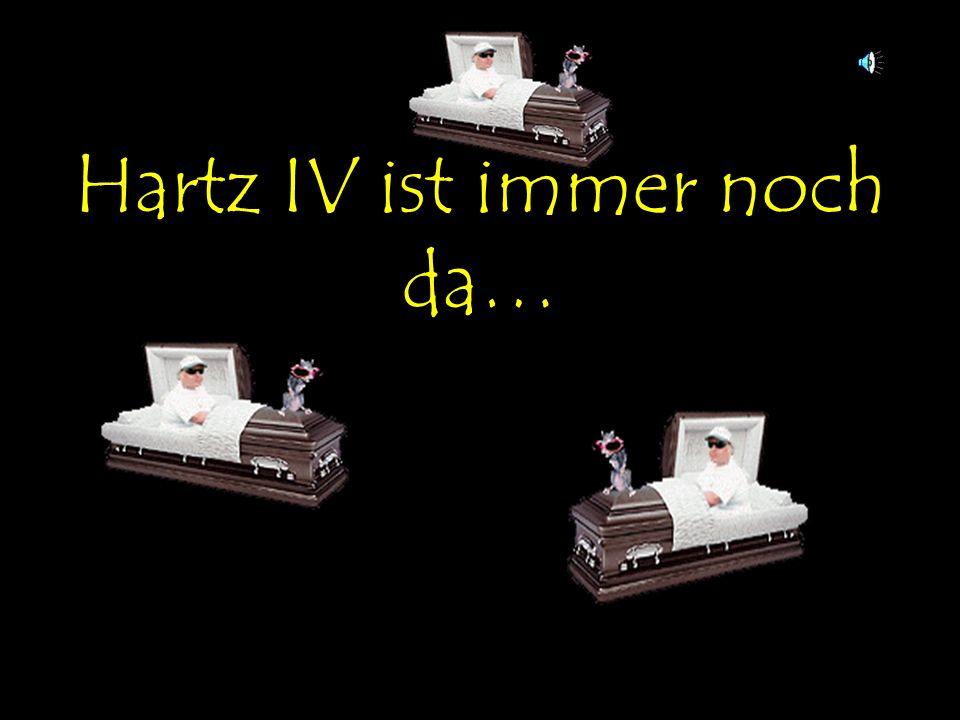Hartz IV ist immer noch da…